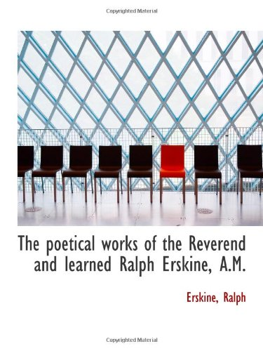 9781113524096: The poetical works of the Reverend and learned Ralph Erskine, A.M.