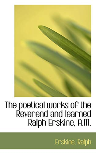 9781113524119: The poetical works of the Reverend and learned Ralph Erskine, A.M.