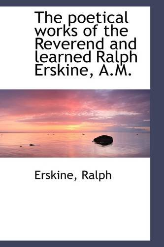 9781113524140: The poetical works of the Reverend and learned Ralph Erskine, A.M.