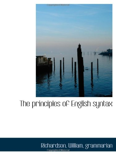 9781113524461: The principles of English syntax