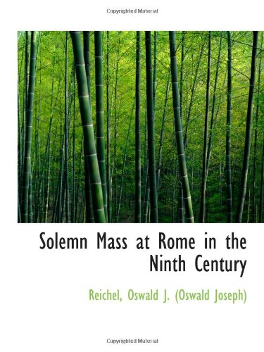 9781113530578: Solemn Mass at Rome in the Ninth Century