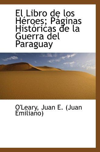 9781113539106: El Libro de los Héroes; Páginas Históricas de la Guerra del Paraguay