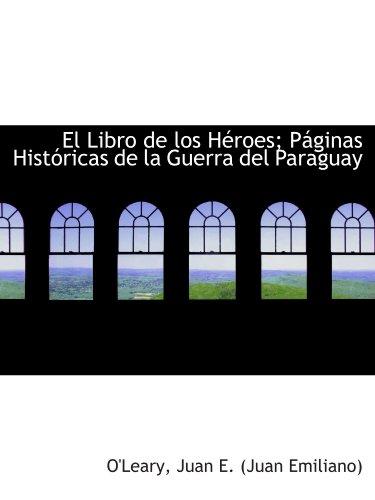 9781113539113: El Libro de los Héroes; Páginas Históricas de la Guerra del Paraguay