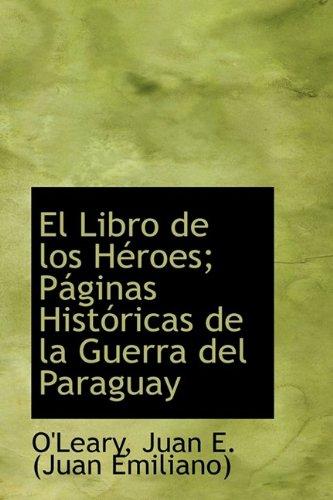 9781113539151: El Libro de los Héroes; Páginas Históricas de la Guerra del Paraguay