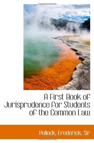 9781113540980: A First Book of Jurisprudence for Students of the Common Law