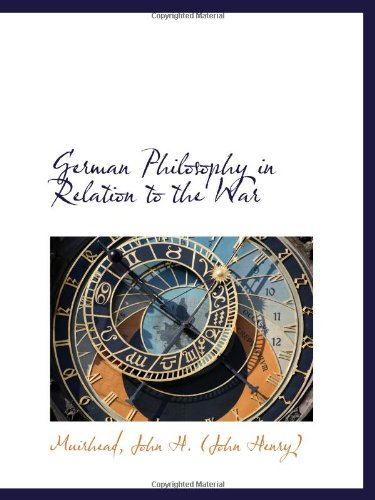9781113542816: German Philosophy in Relation to the War