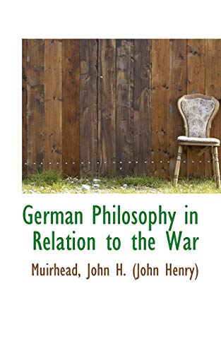 9781113542847: German Philosophy in Relation to the War