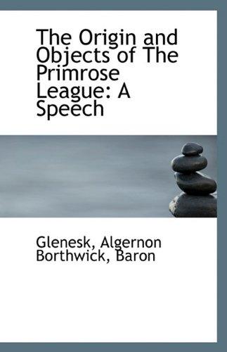 The Origin and Objects of The Primrose: Baron Glenesk Algernon