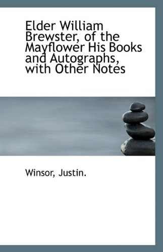 9781113551443: Elder William Brewster, of the Mayflower His Books and Autographs