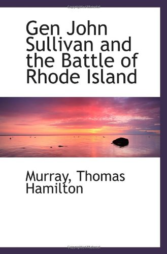 9781113551825: Gen John Sullivan and the Battle of Rhode Island