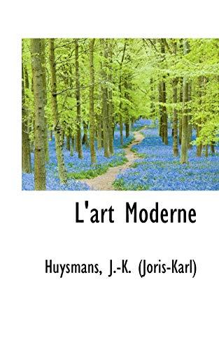 L Art Moderne (Paperback): Huysmans J -K