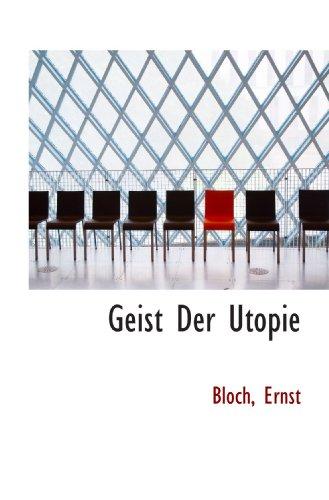 Geist Der Utopie (German Edition): Bloch, Ernst