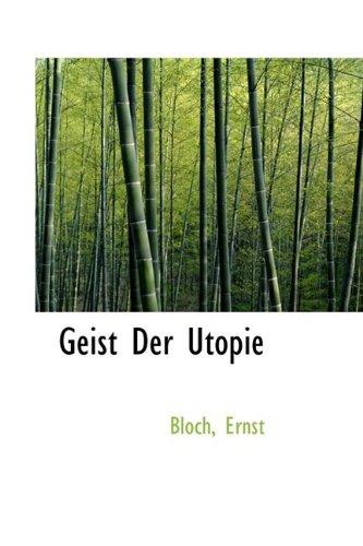 Geist Der Utopie: Bloch Ernst