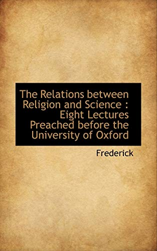 9781113597755: The Relations between Religion and Science: Eight Lectures Preached before the University of Oxford
