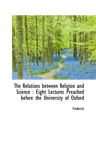 9781113597762: The Relations between Religion and Science: Eight Lectures Preached before the University of Oxford