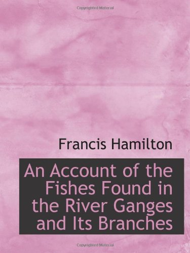 9781113599339: An Account of the Fishes Found in the River Ganges and Its Branches