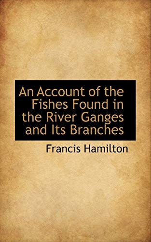 9781113599346: An Account of the Fishes Found in the River Ganges and Its Branches