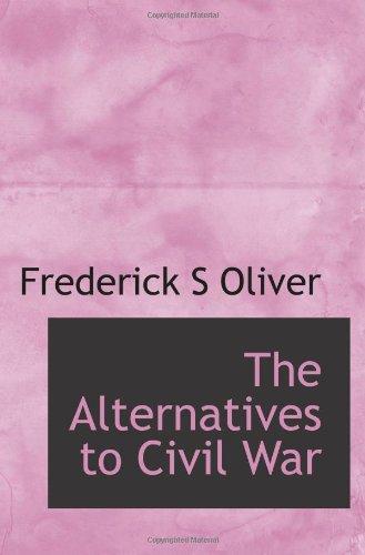 9781113614629: The Alternatives to Civil War