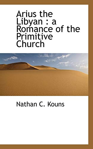 9781113622464: Arius the Libyan: a Romance of the Primitive Church