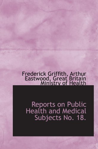 9781113623546: Reports on Public Health and Medical Subjects No. 18.