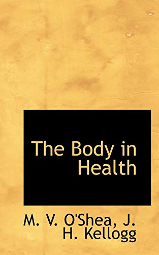 The Body in Health (Paperback): M V O