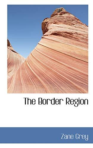 The Border Region: Grey, Zane