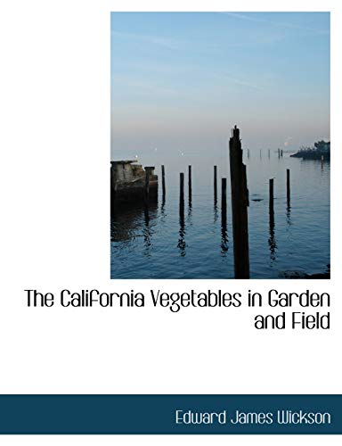9781113638632: The California Vegetables in Garden and Field