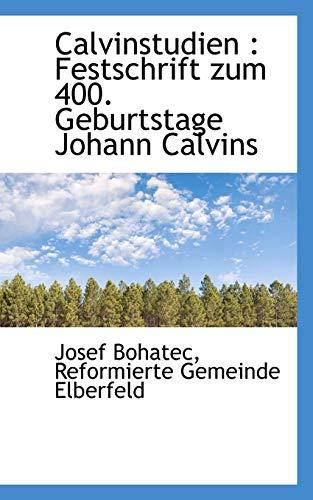 9781113638960: Calvinstudien: Festschrift zum 400. Geburtstage Johann Calvins