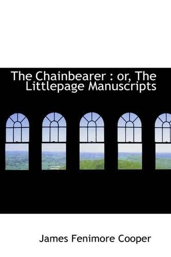 9781113647337: The Chainbearer: or, The Littlepage Manuscripts