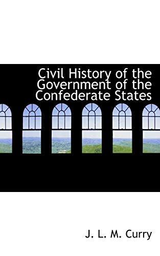 9781113656742: Civil History of the Government of the Confederate States