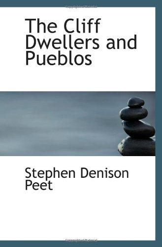 9781113657909: The Cliff Dwellers and Pueblos