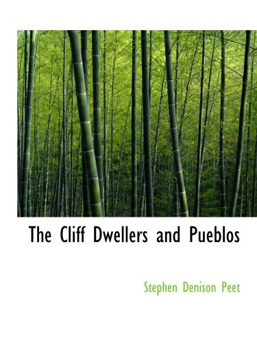 9781113657923: The Cliff Dwellers and Pueblos