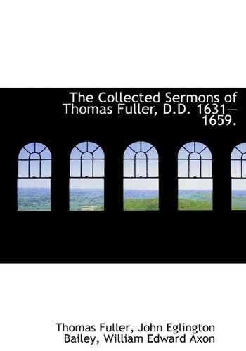 9781113659668: The Collected Sermons of Thomas Fuller, D.D. 1631?1659.