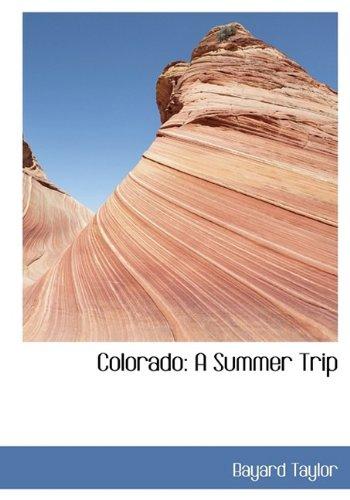 9781113661029: Colorado: A Summer Trip
