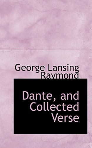 9781113676245: Dante, and Collected Verse