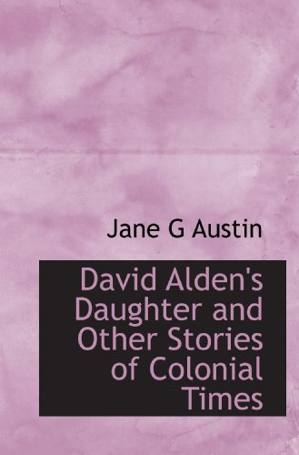9781113677761: David Alden's Daughter and Other Stories of Colonial Times