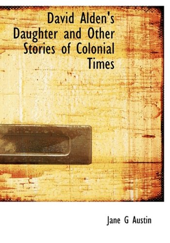 9781113677846: David Alden's Daughter and Other Stories of Colonial Times