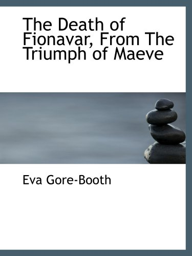 9781113678577: The Death of Fionavar, From The Triumph of Maeve