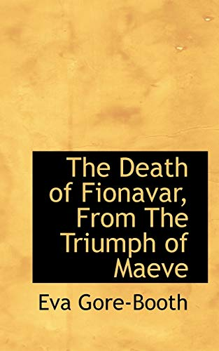 9781113678584: The Death of Fionavar, From The Triumph of Maeve