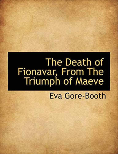 9781113678607: The Death of Fionavar, From The Triumph of Maeve