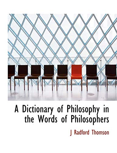 9781113683793: A Dictionary of Philosophy in the Words of Philosophers