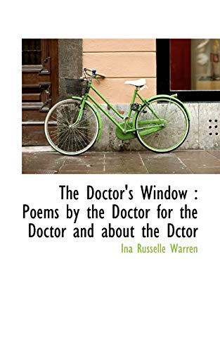 9781113689054: The Doctor's Window: Poems by the Doctor for the Doctor and about the Dctor
