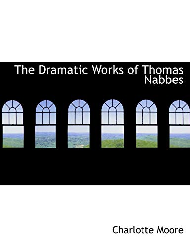 9781113691316: The Dramatic Works of Thomas Nabbes