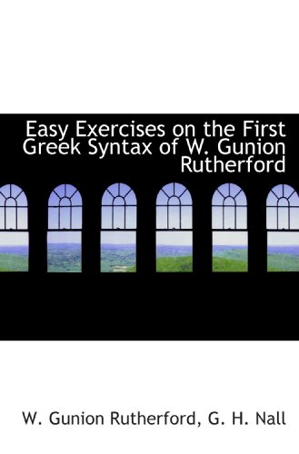 9781113694706: Easy Exercises on the First Greek Syntax of W. Gunion Rutherford