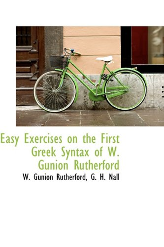 9781113694782: Easy Exercises on the First Greek Syntax of W. Gunion Rutherford