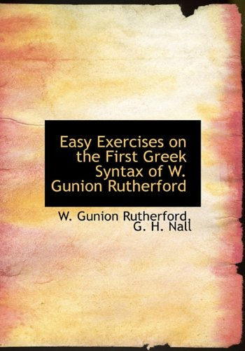 9781113694805: Easy Exercises on the First Greek Syntax of W. Gunion Rutherford