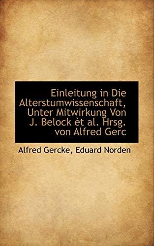 9781113697967: Einleitung in Die Alterstumwissenschaft, Unter Mitwirkung Von J. Belock èt al. Hrsg. von Alfred Gerc
