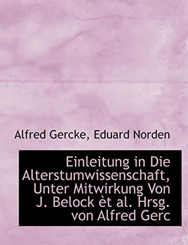9781113697981: Einleitung in Die Alterstumwissenschaft, Unter Mitwirkung Von J. Belock et al. Hrsg. Von Alfred Gerc