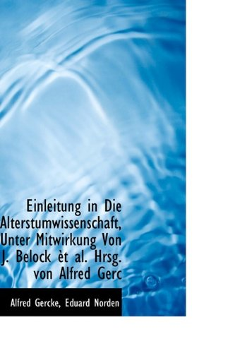 9781113698018: Einleitung in Die Alterstumwissenschaft, Unter Mitwirkung Von J. Belock et al. Hrsg. Von Alfred Gerc