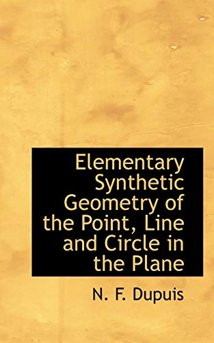 9781113698841: Elementary Synthetic Geometry of the Point, Line and Circle in the Plane